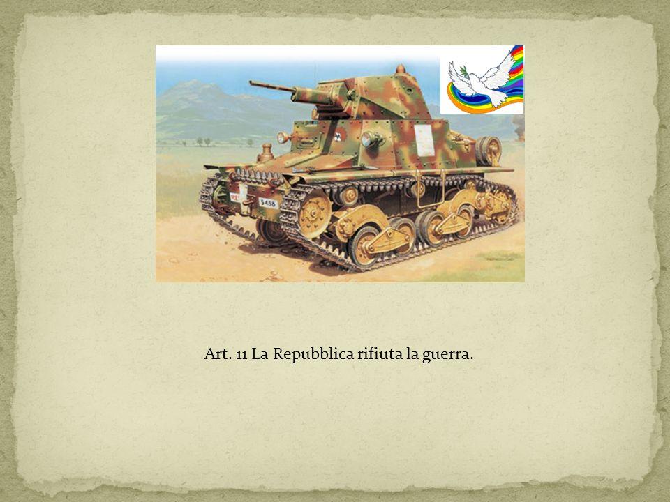 Art. 11 La Repubblica rifiuta la guerra.