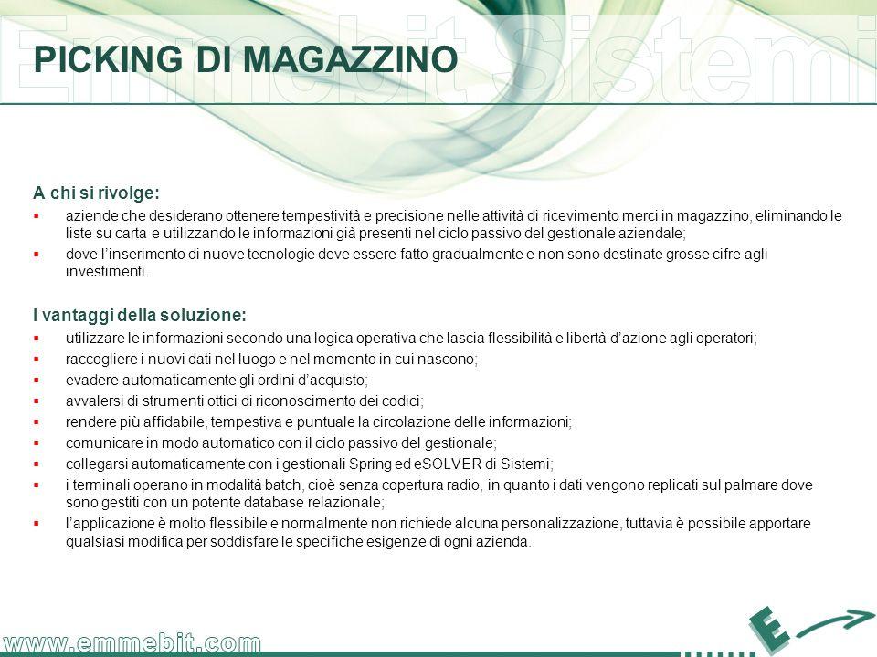 PICKING DI MAGAZZINO A chi si rivolge: I vantaggi della soluzione: