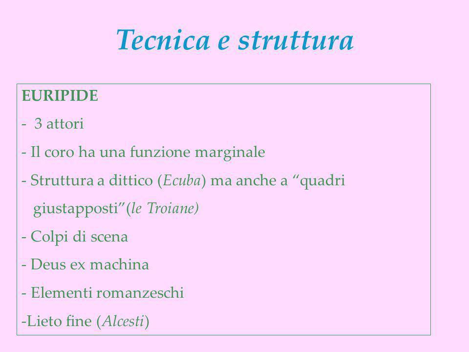 Tecnica e struttura EURIPIDE - 3 attori