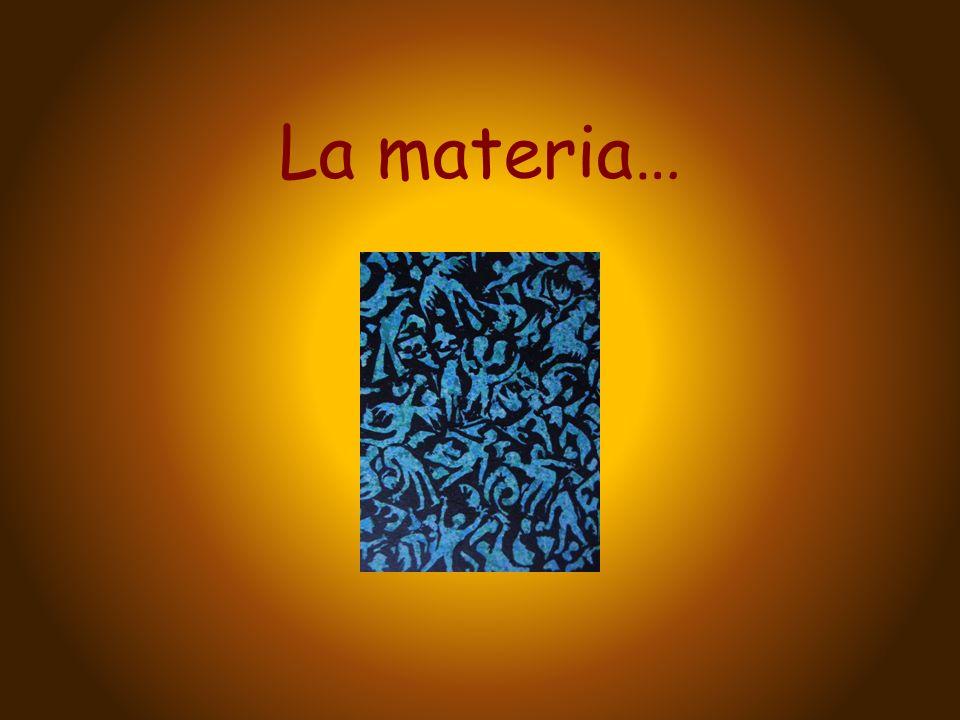 La materia…