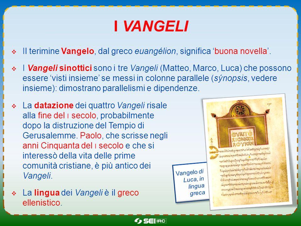 I vangeli Il terimine Vangelo, dal greco euangélion, significa 'buona novella'.