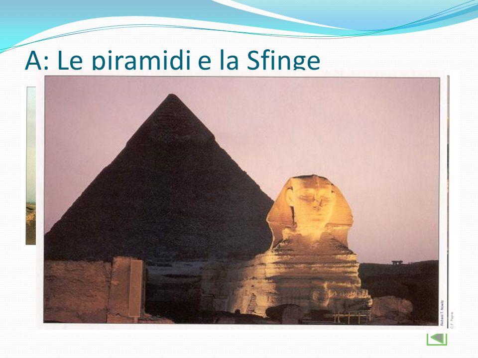 A: Le piramidi e la Sfinge