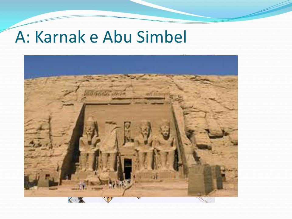 A: Karnak e Abu Simbel