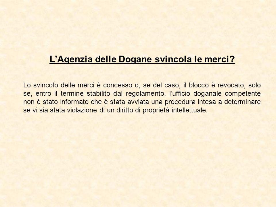 L'Agenzia delle Dogane svincola le merci