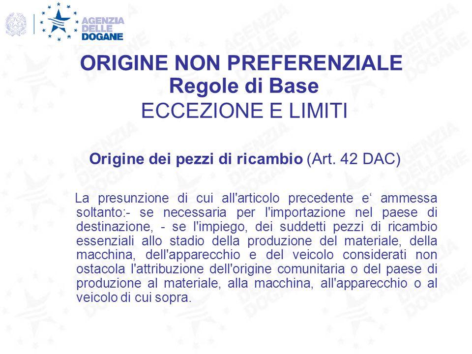 ORIGINE NON PREFERENZIALE Regole di Base ECCEZIONE E LIMITI