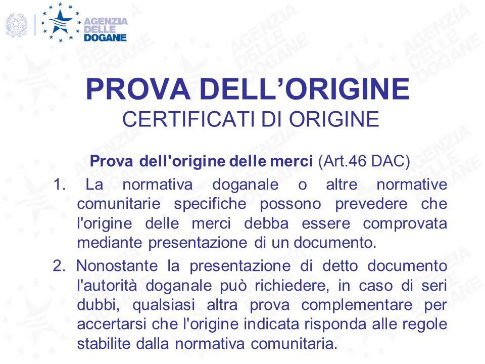 PROVA DELL'ORIGINE CERTIFICATI DI ORIGINE