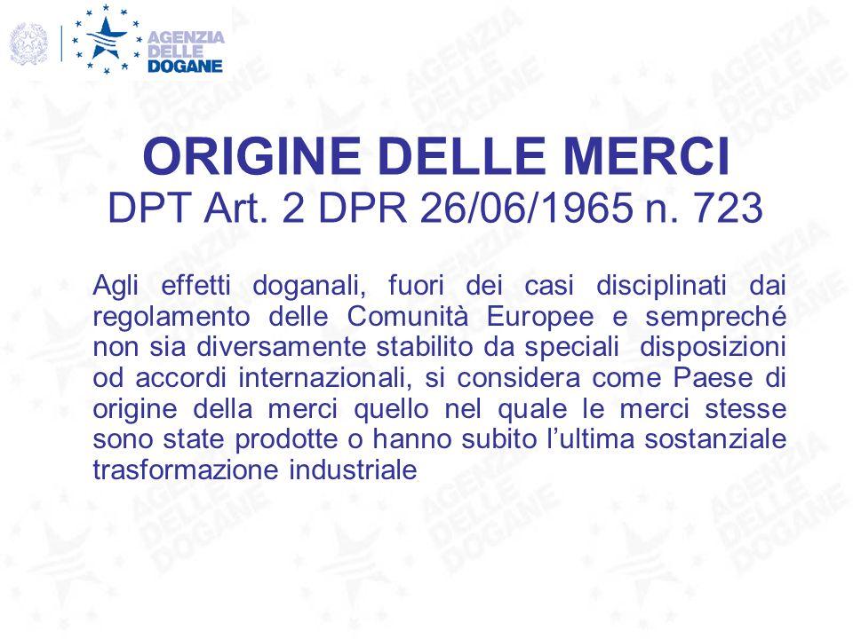 ORIGINE DELLE MERCI DPT Art. 2 DPR 26/06/1965 n. 723