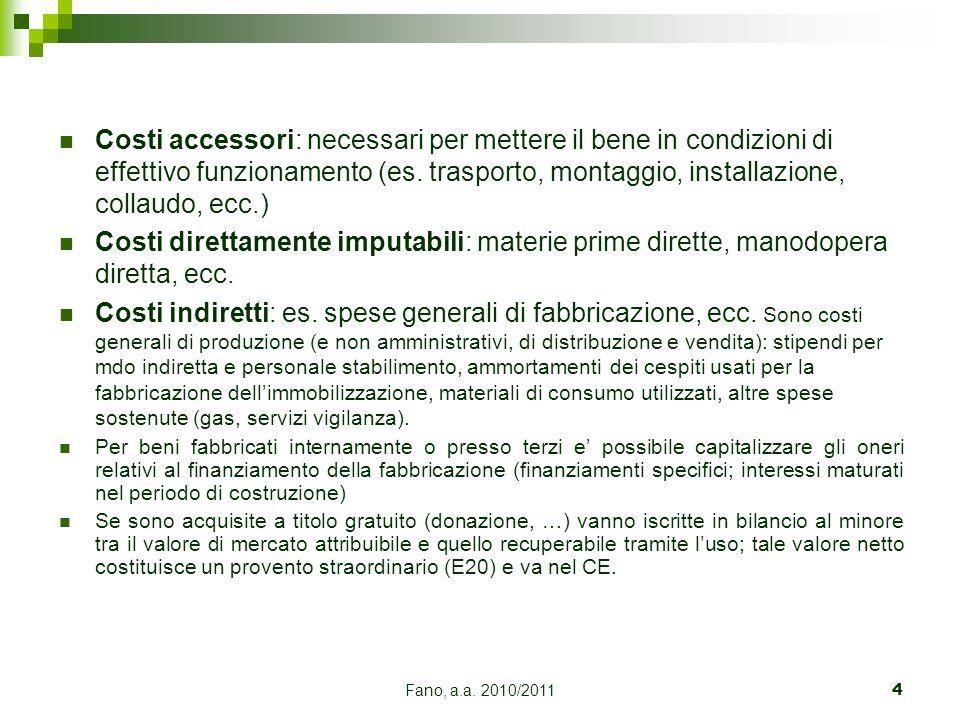 Costi accessori: necessari per mettere il bene in condizioni di effettivo funzionamento (es. trasporto, montaggio, installazione, collaudo, ecc.)