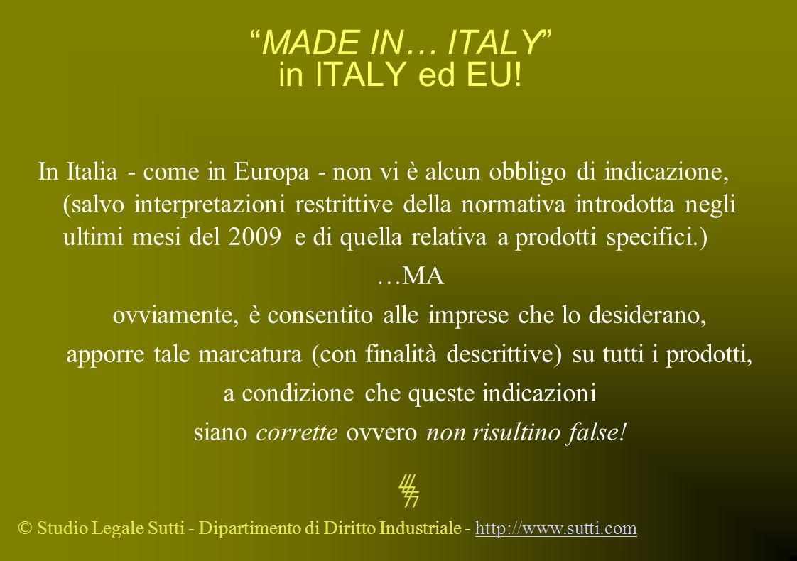 MADE IN… ITALY in ITALY ed EU!