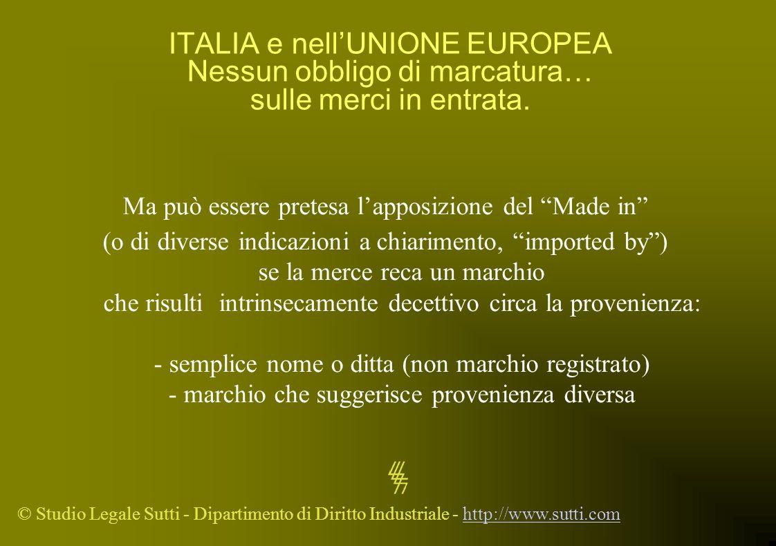 ITALIA e nell'UNIONE EUROPEA Nessun obbligo di marcatura… sulle merci in entrata.