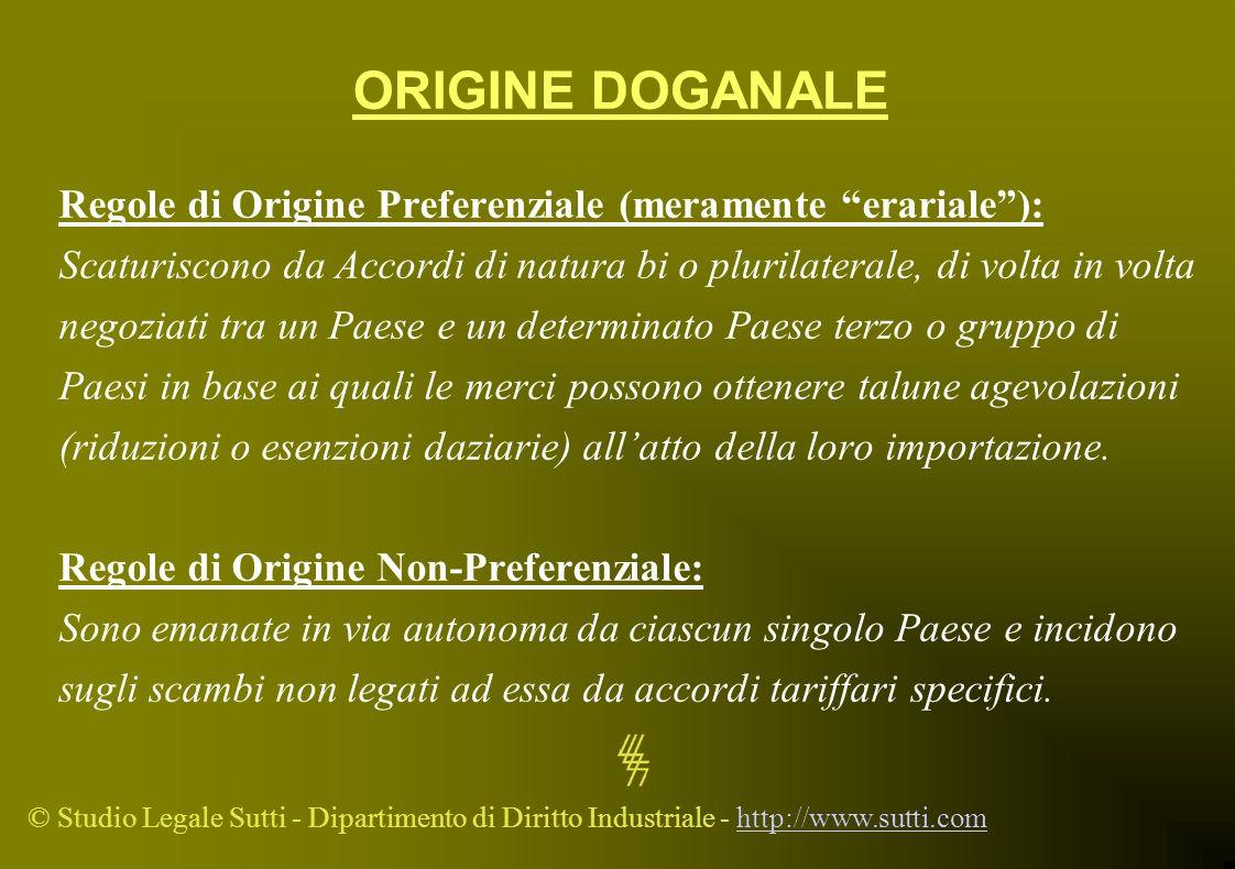 ORIGINE DOGANALE Regole di Origine Preferenziale (meramente erariale ): Scaturiscono da Accordi di natura bi o plurilaterale, di volta in volta.