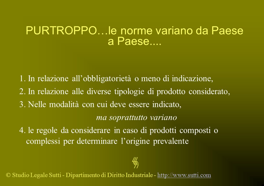 PURTROPPO…le norme variano da Paese a Paese....