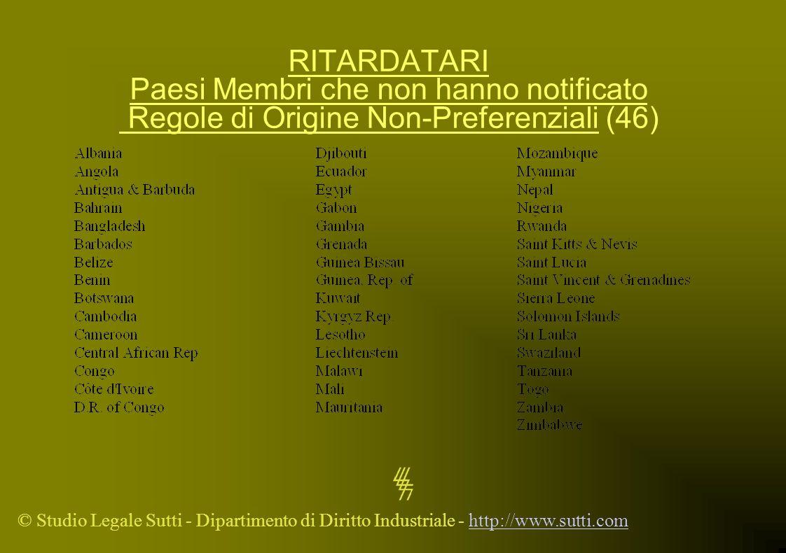 RITARDATARI Paesi Membri che non hanno notificato Regole di Origine Non-Preferenziali (46)