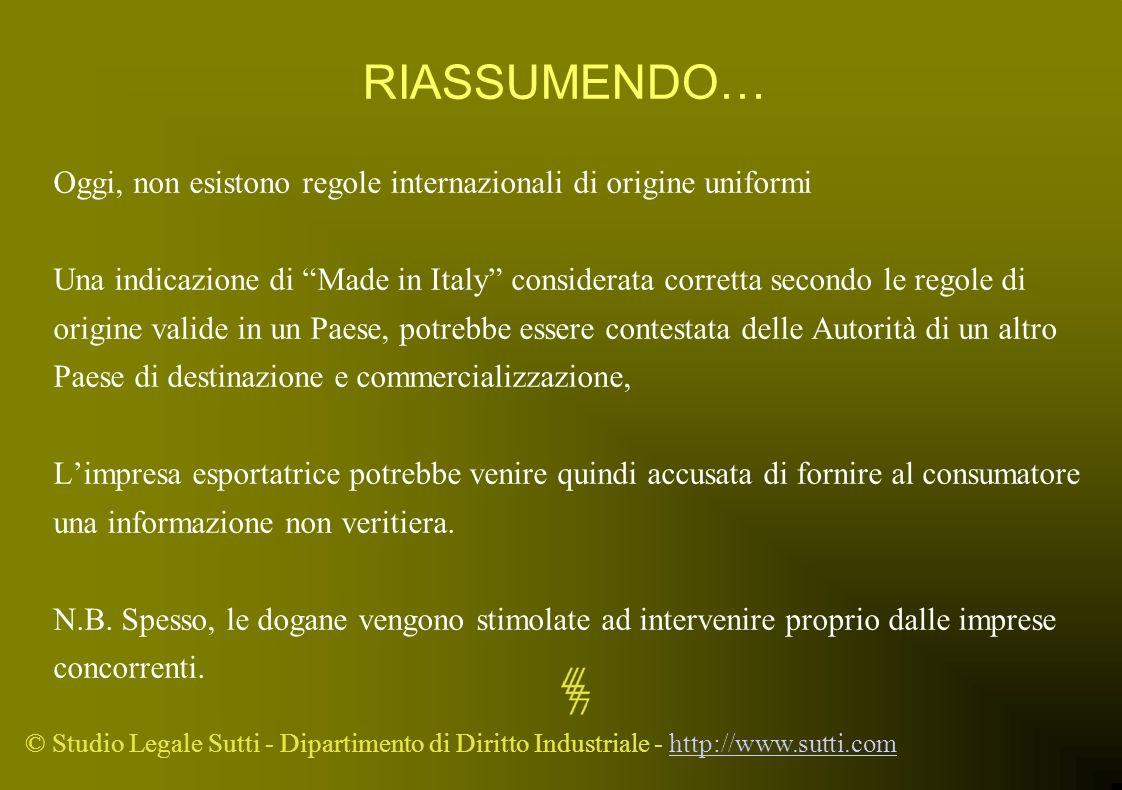 RIASSUMENDO… Oggi, non esistono regole internazionali di origine uniformi.