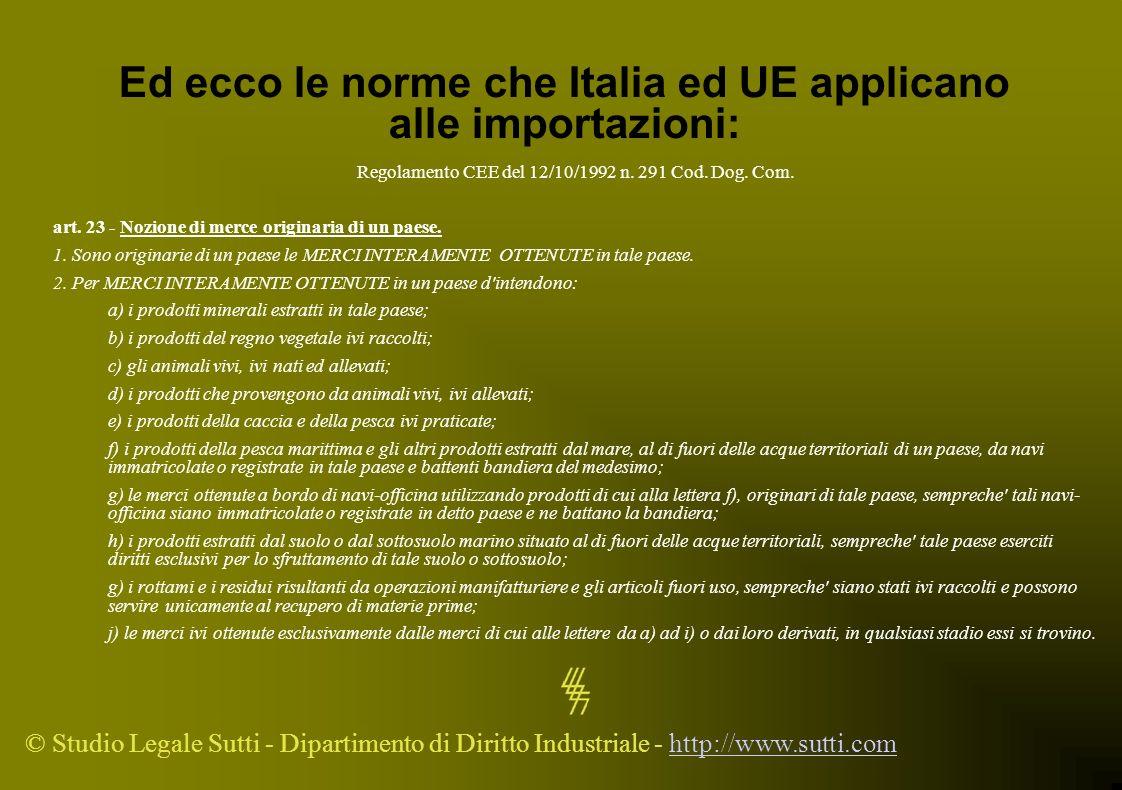 Ed ecco le norme che Italia ed UE applicano alle importazioni: