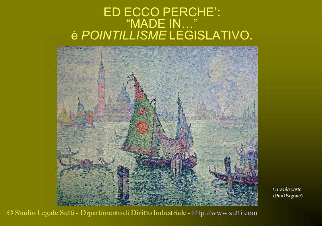 ED ECCO PERCHE': MADE IN… è POINTILLISME LEGISLATIVO.