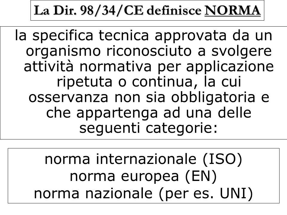 La Dir. 98/34/CE definisce NORMA