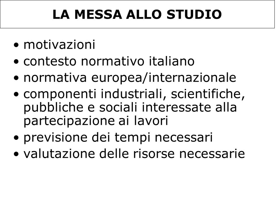 LA MESSA ALLO STUDIOmotivazioni. contesto normativo italiano. normativa europea/internazionale.