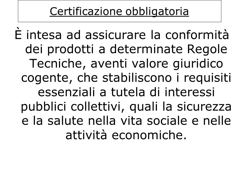 Certificazione obbligatoria