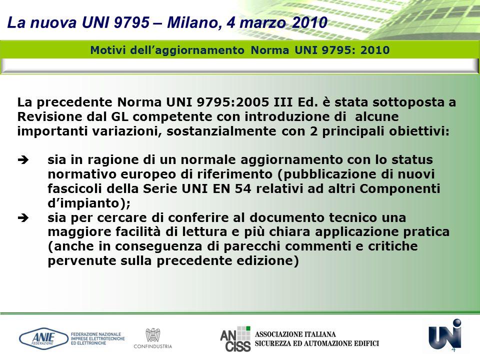 Motivi dell'aggiornamento Norma UNI 9795: 2010