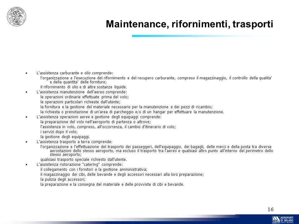 Maintenance, rifornimenti, trasporti
