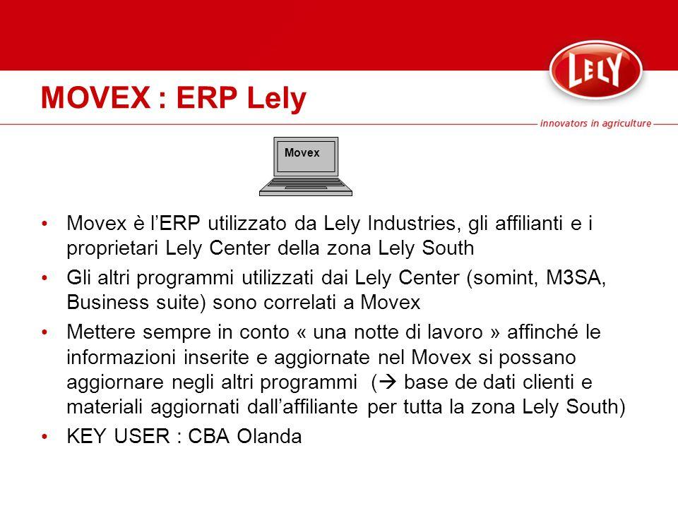 MOVEX : ERP LelyMovex. Movex è l'ERP utilizzato da Lely Industries, gli affilianti e i proprietari Lely Center della zona Lely South.