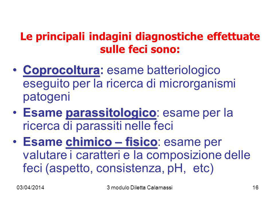 Le principali indagini diagnostiche effettuate sulle feci sono: