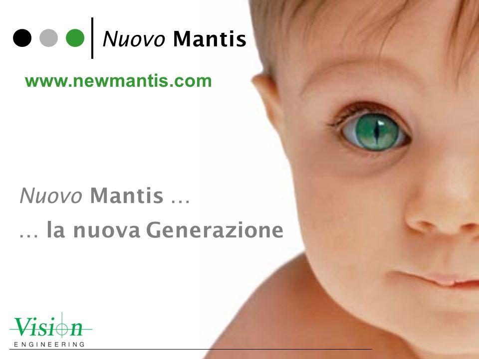 Nuovo Mantis … … la nuova Generazione