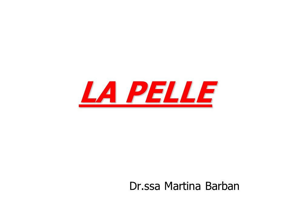 LA PELLE Dr.ssa Martina Barban
