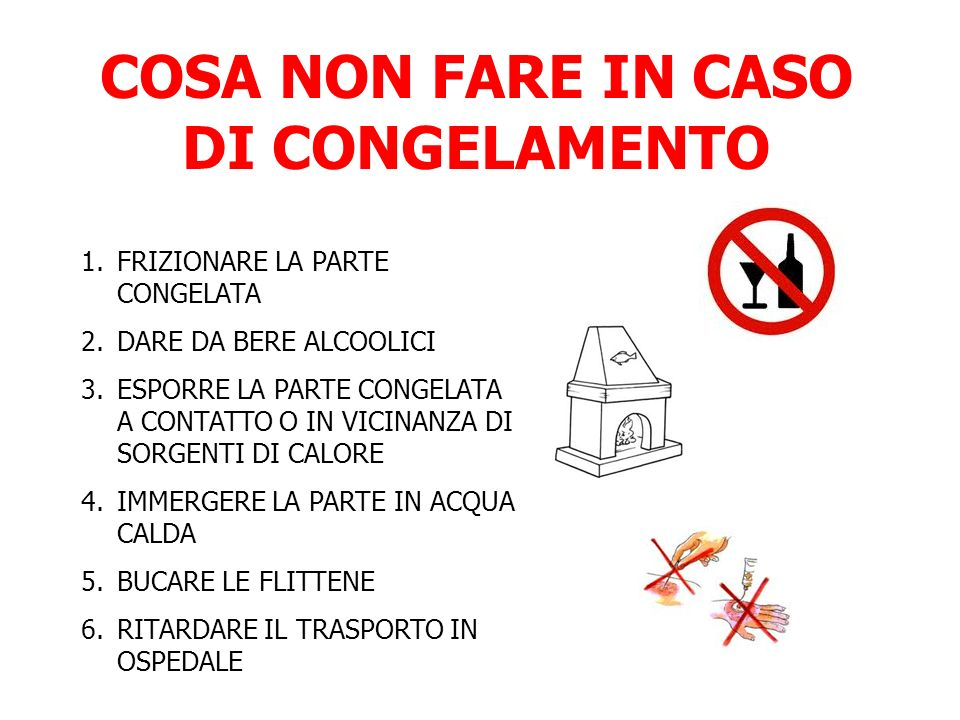 COSA NON FARE IN CASO DI CONGELAMENTO