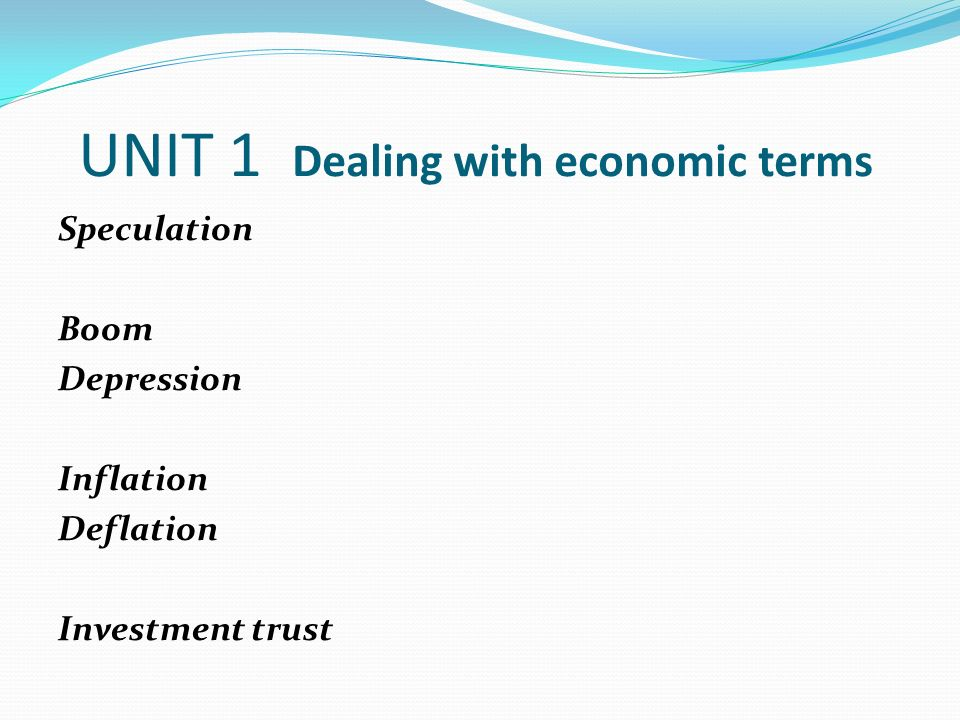 UNIT 1 Dealing with economic terms