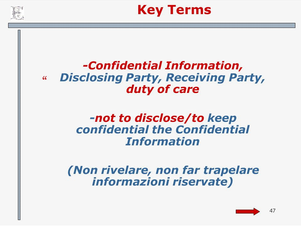 Key Terms -Confidential Information, Disclosing Party, Receiving Party, duty of care.