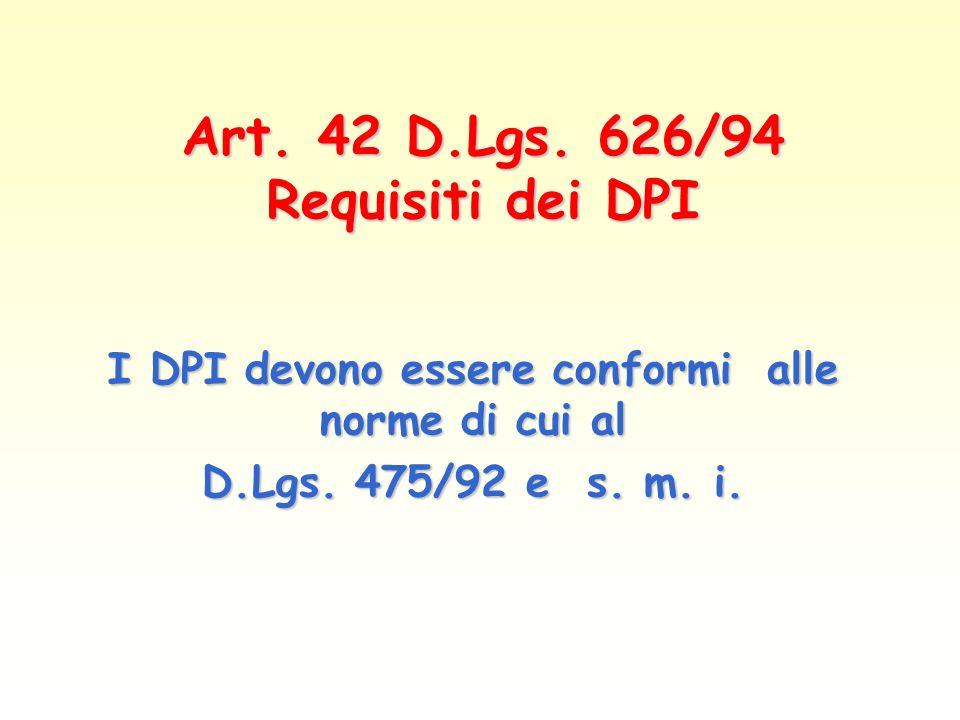 Art. 42 D.Lgs. 626/94 Requisiti dei DPI