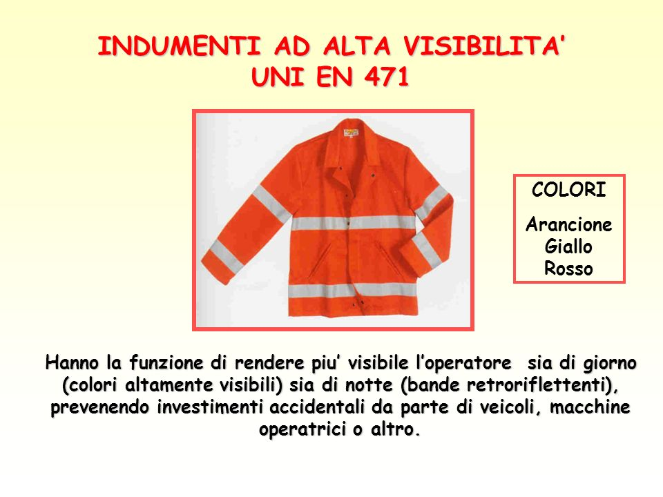 INDUMENTI AD ALTA VISIBILITA' UNI EN 471