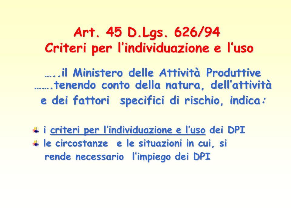 Art. 45 D.Lgs. 626/94 Criteri per l'individuazione e l'uso