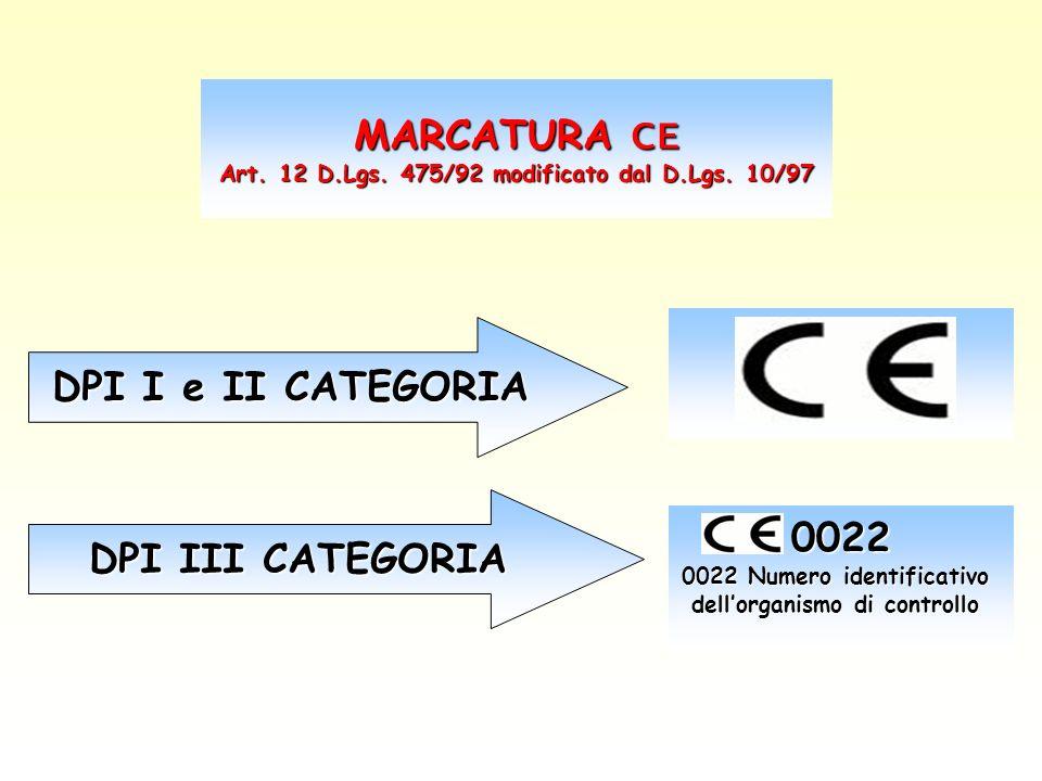 MARCATURA CE DPI I e II CATEGORIA DPI III CATEGORIA 0022