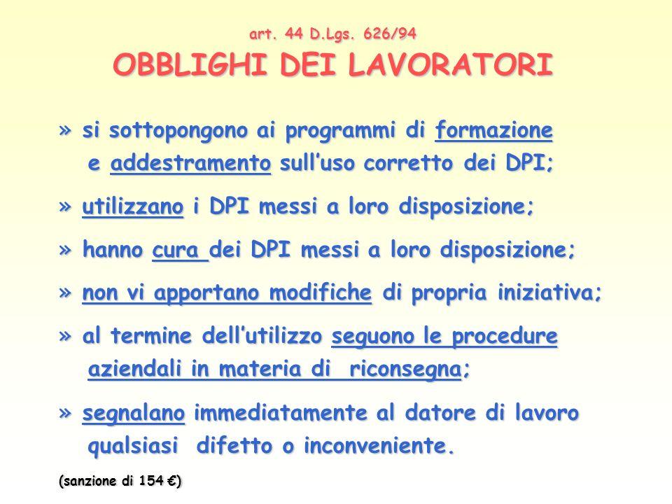 art. 44 D.Lgs. 626/94 OBBLIGHI DEI LAVORATORI