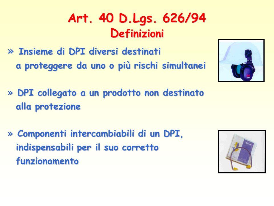 Art. 40 D.Lgs. 626/94 Definizioni Insieme di DPI diversi destinati