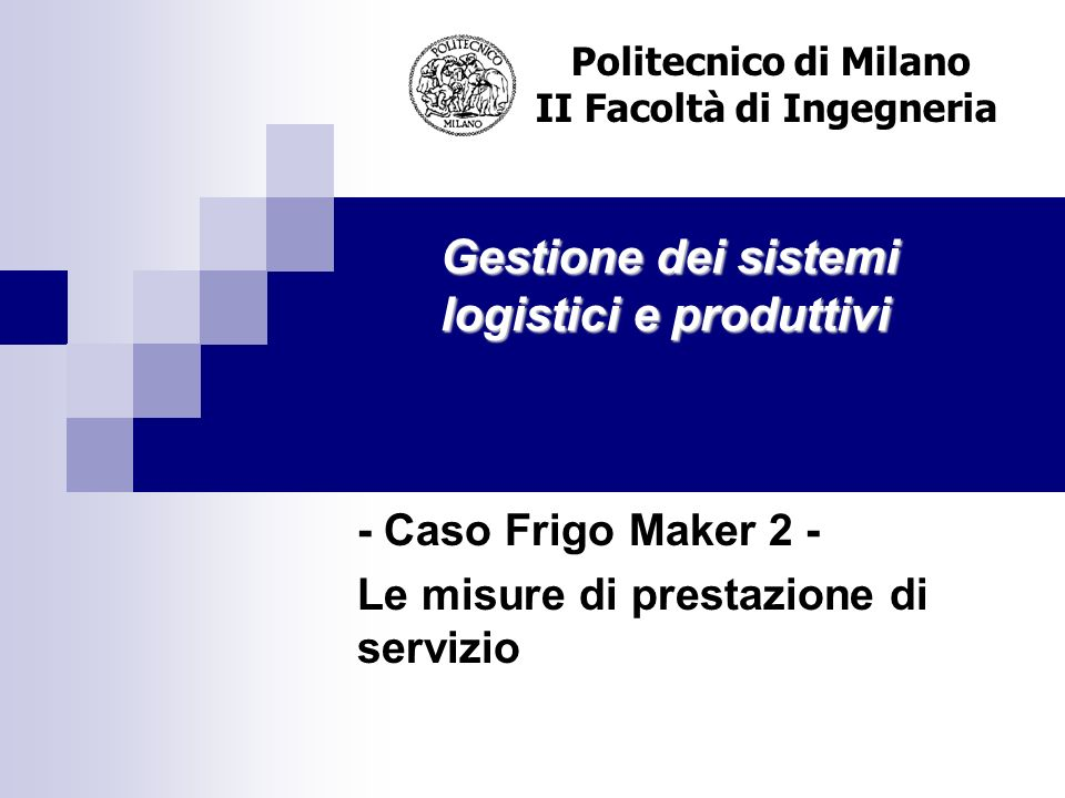- Caso Frigo Maker 2 - Le misure di prestazione di servizio