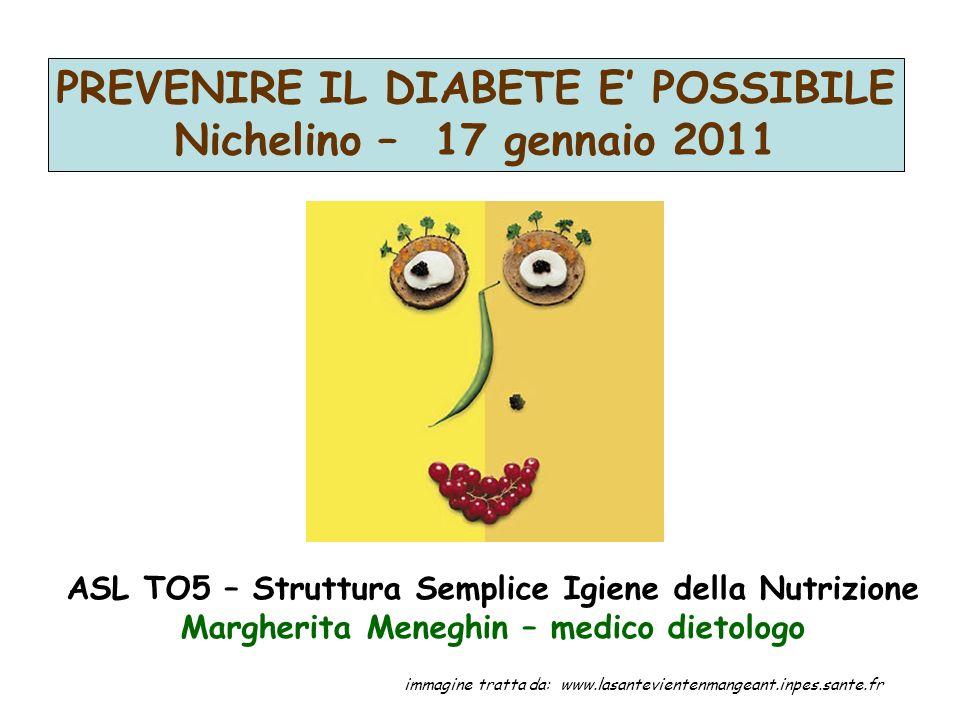 PREVENIRE IL DIABETE E' POSSIBILE Nichelino – 17 gennaio 2011