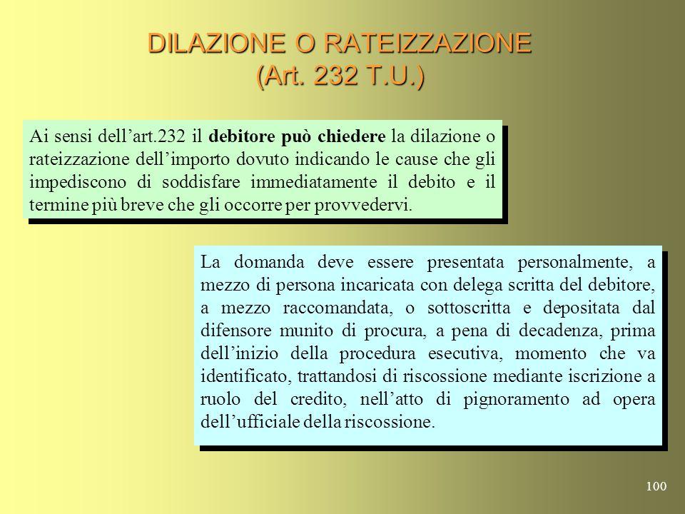 DILAZIONE O RATEIZZAZIONE (Art. 232 T.U.)