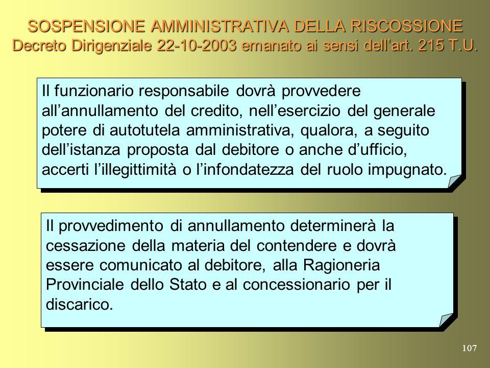 SOSPENSIONE AMMINISTRATIVA DELLA RISCOSSIONE Decreto Dirigenziale 22-10-2003 emanato ai sensi dell'art. 215 T.U.