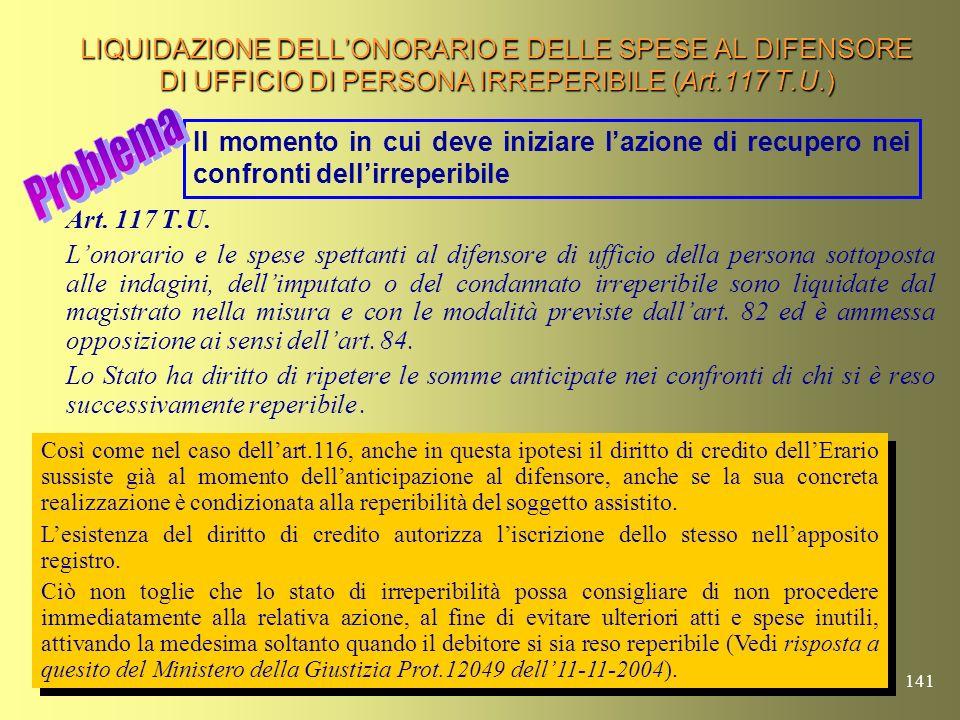 LIQUIDAZIONE DELL'ONORARIO E DELLE SPESE AL DIFENSORE DI UFFICIO DI PERSONA IRREPERIBILE (Art.117 T.U.)