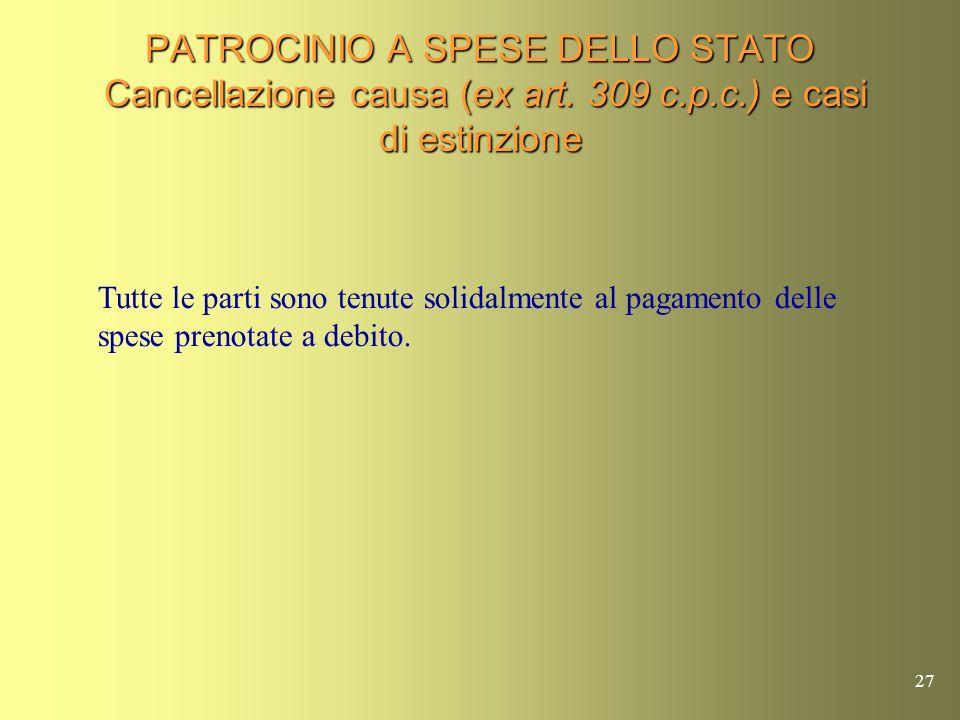 PATROCINIO A SPESE DELLO STATO Cancellazione causa (ex art. 309 c.p.c.) e casi di estinzione