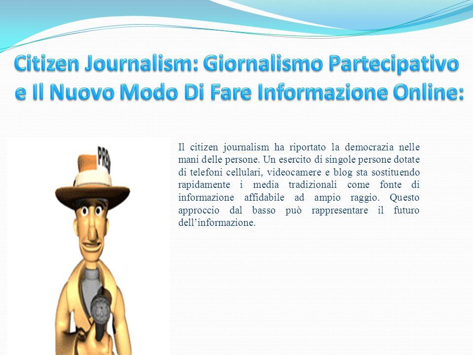 Citizen Journalism: Giornalismo Partecipativo e Il Nuovo Modo Di Fare Informazione Online: