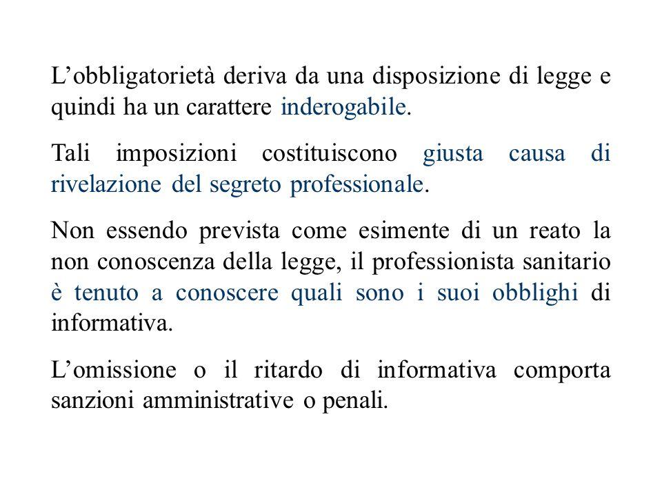 L'obbligatorietà deriva da una disposizione di legge e quindi ha un carattere inderogabile.
