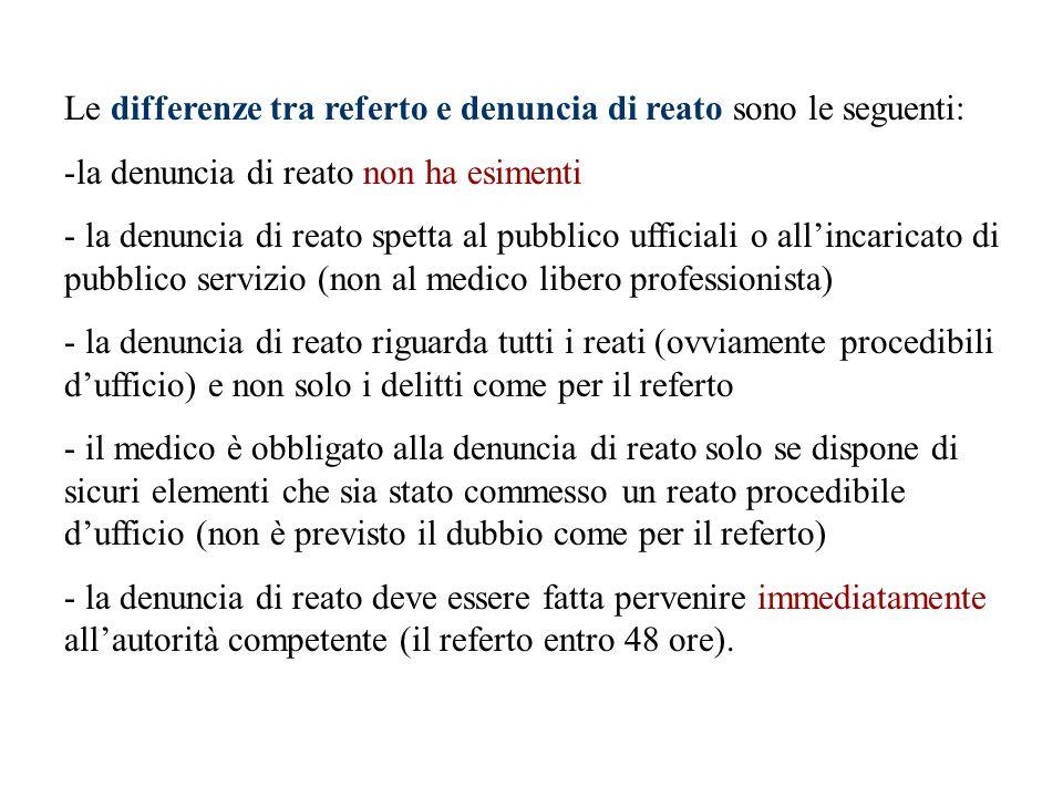 Le differenze tra referto e denuncia di reato sono le seguenti: