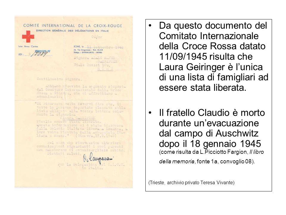 Da questo documento del Comitato Internazionale della Croce Rossa datato 11/09/1945 risulta che Laura Geiringer è l'unica di una lista di famigliari ad essere stata liberata.