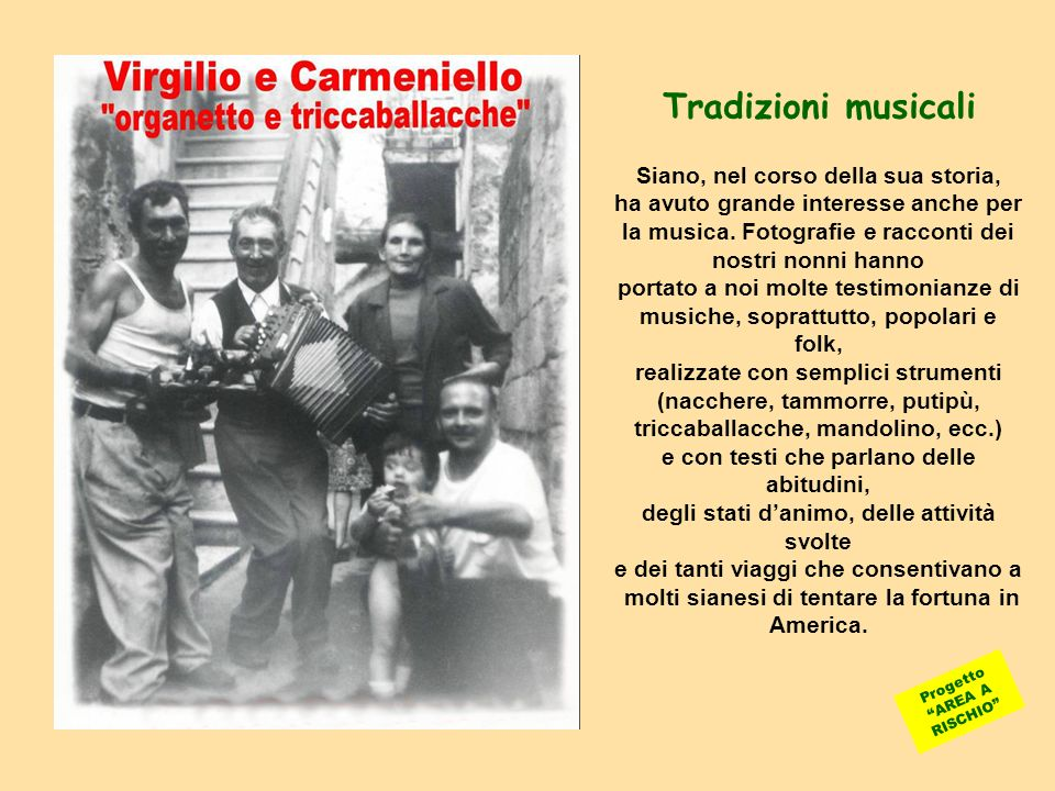 Tradizioni musicali Siano, nel corso della sua storia,