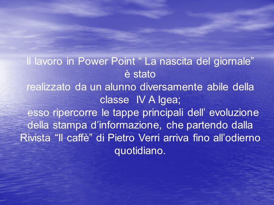 Il lavoro in Power Point La nascita del giornale è stato